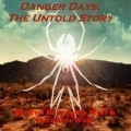 Danger Days: The Untold Story