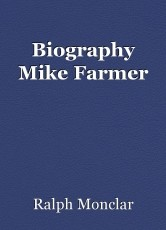 Biography Mike Farmer