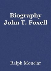 Biography John T. Foxell