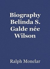 Biography Belinda S. Galde née Wilson