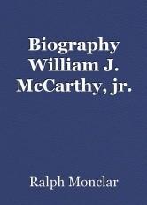 Biography William J. McCarthy, jr.