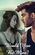 Would You Be Mine? ~Adam Lambert~