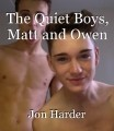 The Quiet Boys, Matt and Owen