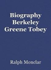 Biography Berkeley Greene Tobey