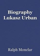 Biography Lukasz Urban