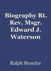 Biography Rt. Rev. Msgr. Edward J. Waterson