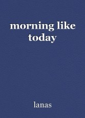 morning like today