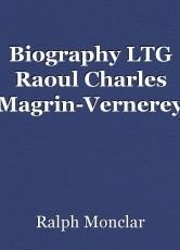 Biography LTG Raoul Charles Magrin-Vernerey