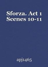 Sforza. Act 1 Scenes 10-11