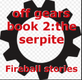 off gears book 2:the serpite