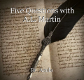 Five Questions with A.L. Martin