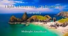 Flight of Horizons: (3) Promise to Serenity