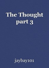 The Thought part 3