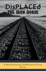 DisPLACEd: The Iron Horse
