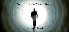 Never Turn Your Back