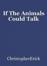 If The Animals Could Talk