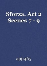 Sforza. Act 2 Scenes 7 - 9