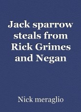 Jack sparrow steals from Rick Grimes and Negan