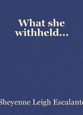 What she withheld...