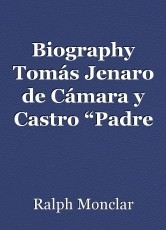 """Biography Tomás Jenaro de Cámara y Castro """"Padre Cámara"""""""