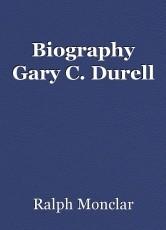 Biography Gary C. Durell