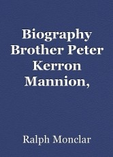 Biography Brother Peter Kerron Mannion, F.S.C. aka Brother Benezet Peter, F.S.C.