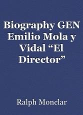 """Biography GEN Emilio Mola y Vidal """"El Director"""""""