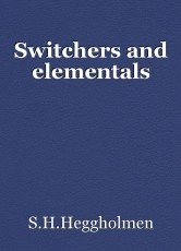 Switchers and elementals