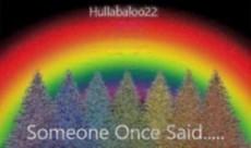 Someone Once Said.....