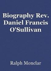 Biography Rev. Daniel Francis O'Sullivan