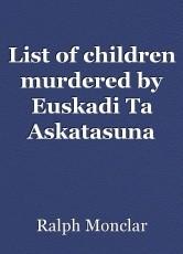 List of children murdered by Euskadi Ta Askatasuna (ETA)