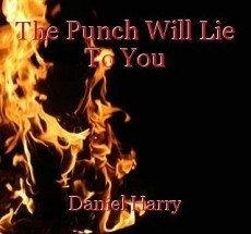 The Punch Will Lie To You