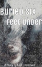Buried Six Feet Under