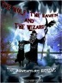 THE WOLF, THE RAVEN AND THE WIZARD, THE ADVENTURE BEGINS