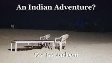 An Indian Adventure?