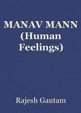 MANAV MANN (Human Feelings)