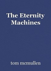 The Eternity Machines