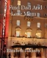 I Find Dad And Lose Mom