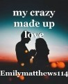 my crazy made up love