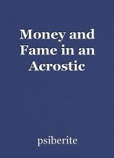 Money and Fame in an Acrostic