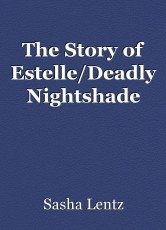 The Story of Estelle/Deadly Nightshade