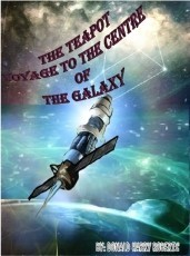 THE TEAPOT,VOYAGE TO THE CENTRE OF THE GALAXY PART ONE