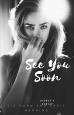 See You Soon- Why Me Book 2