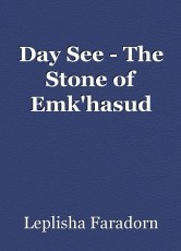Day See - The Stone of Emk'hasud