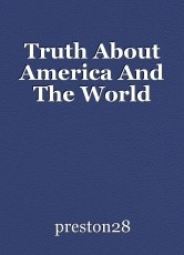 Truth About America And The World
