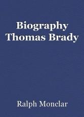 Biography Thomas Brady