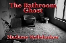 The Bathroom Ghost