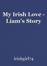 My Irish Love - Liam's Story