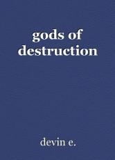gods of destruction