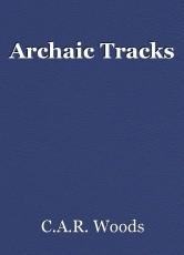 Archaic Tracks
